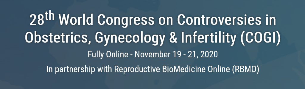 28th World Congress on Controversies in Obstetrics, Gynecology & Infertility (COGI) Berlin, Germany, November 19–21, 2020